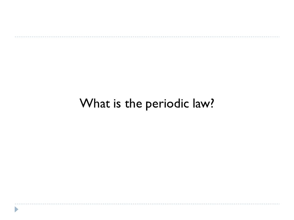 What is the periodic law