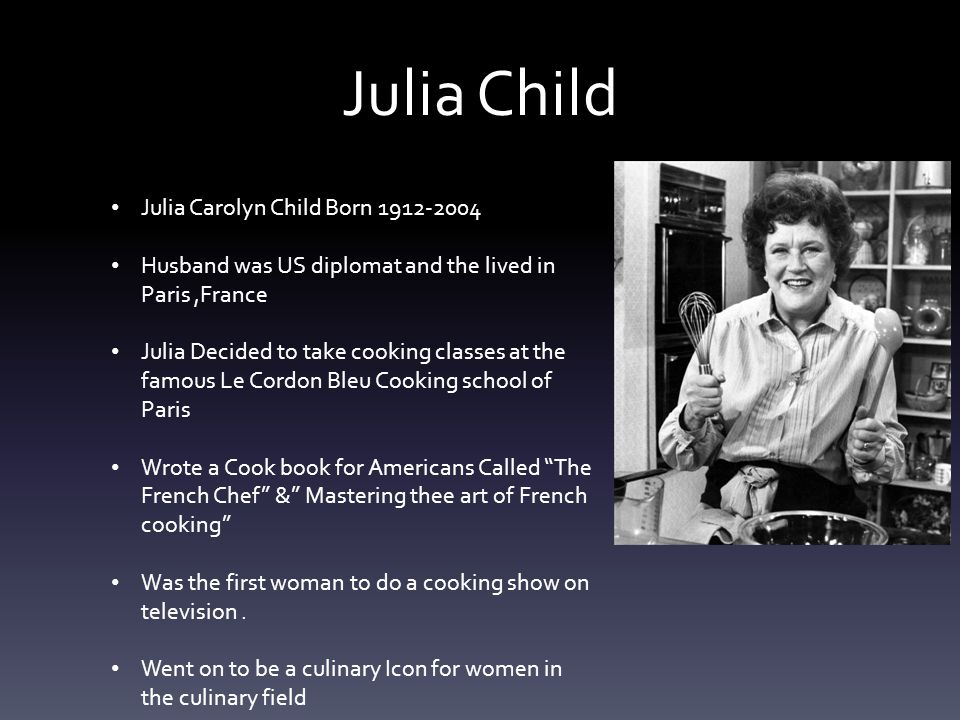 Intro to gastronomy ppt video online download for Julia child cooking school