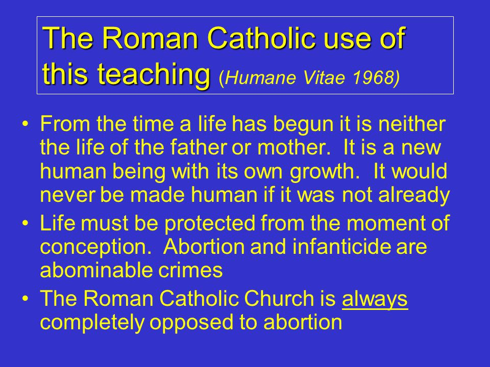 The Roman Catholic use of this teaching (Humane Vitae 1968)