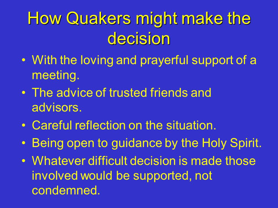 How Quakers might make the decision