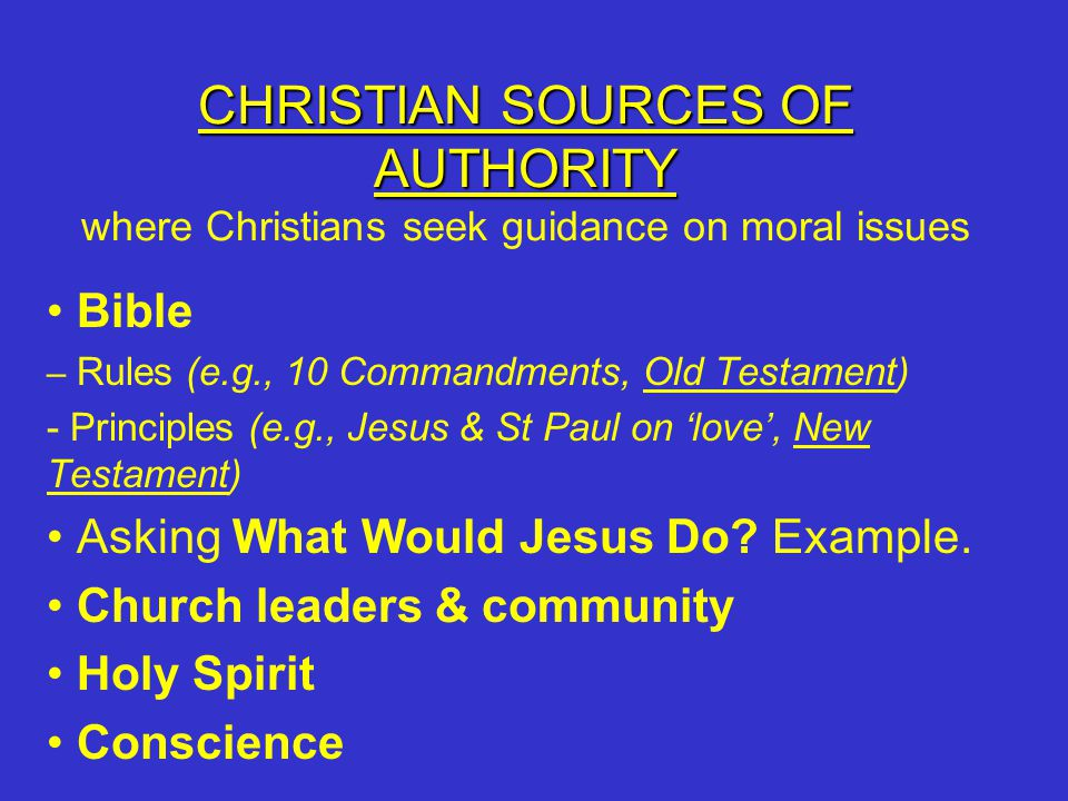CHRISTIAN SOURCES OF AUTHORITY where Christians seek guidance on moral issues
