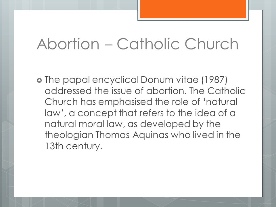 abortion and the catholic church essay Read this essay on catholic view on abortion come browse our large digital warehouse of free sample essays get the knowledge you need in order to pass your classes.
