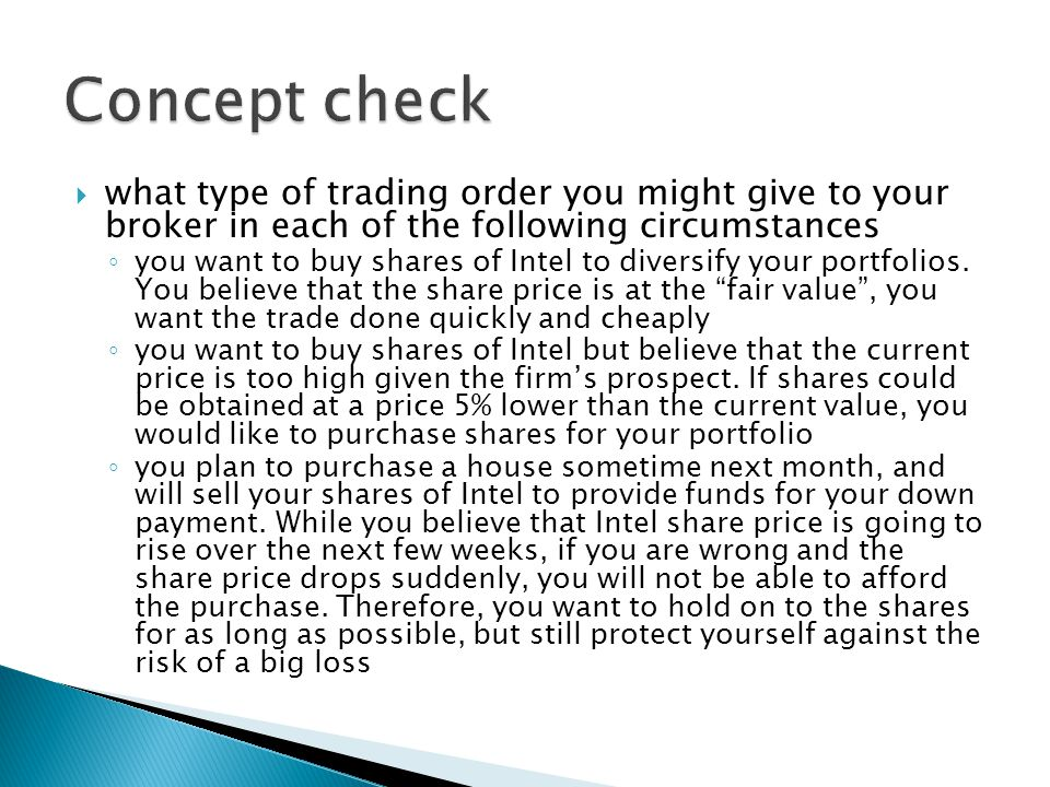 Concept check what type of trading order you might give to your broker in each of the following circumstances.