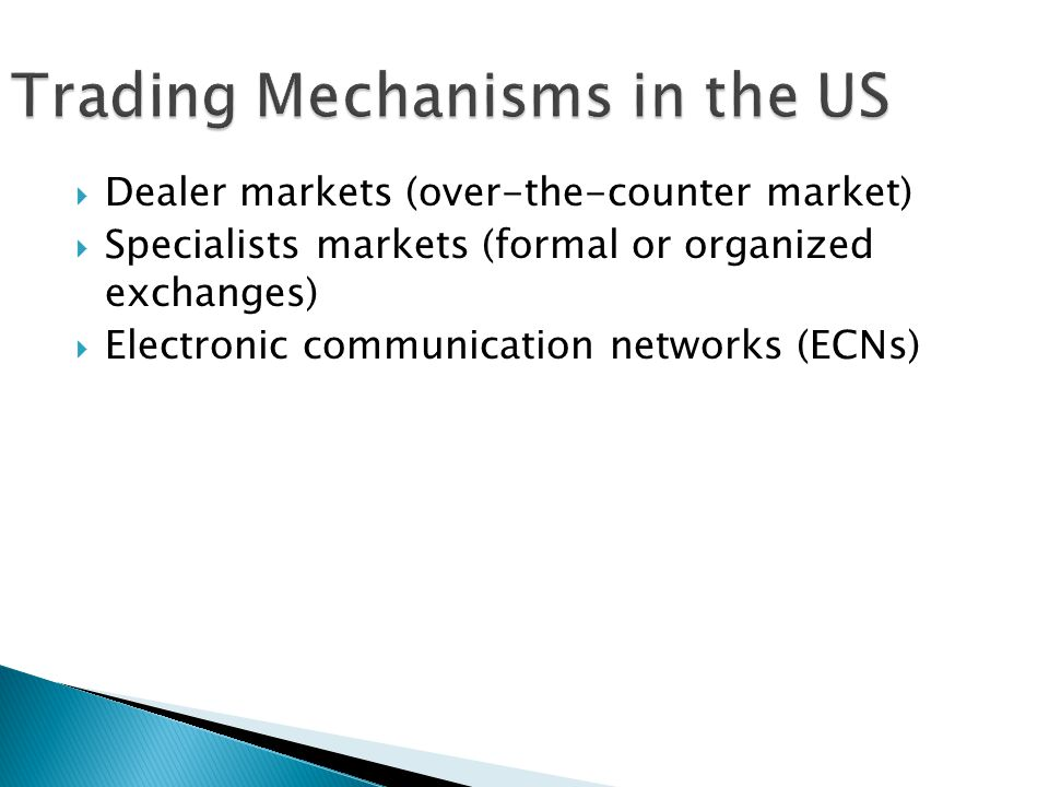 Trading Mechanisms in the US