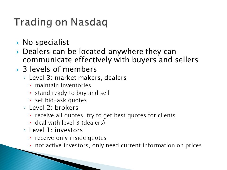 Trading on Nasdaq No specialist