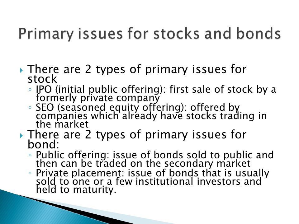 Primary issues for stocks and bonds