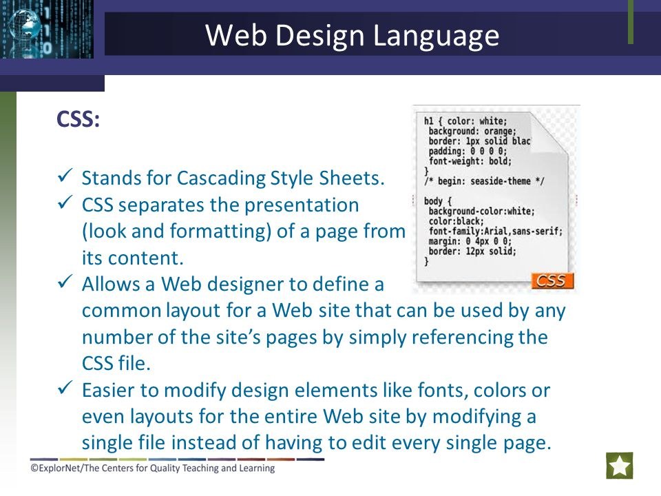 Web Design Language CSS: Stands for Cascading Style Sheets.