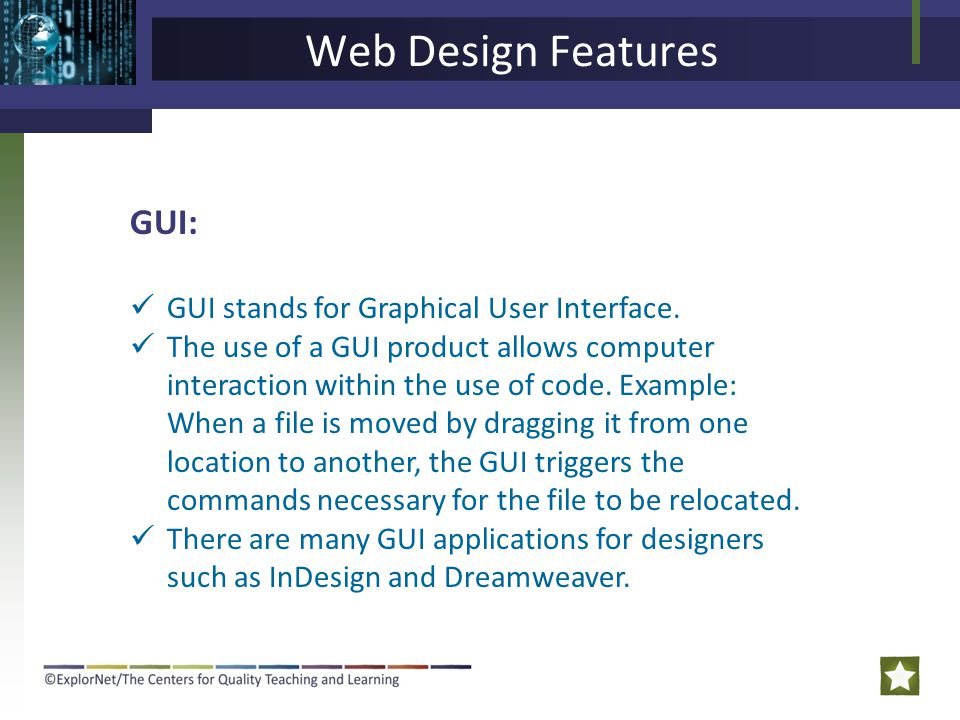 Web Design Features GUI: GUI stands for Graphical User Interface.