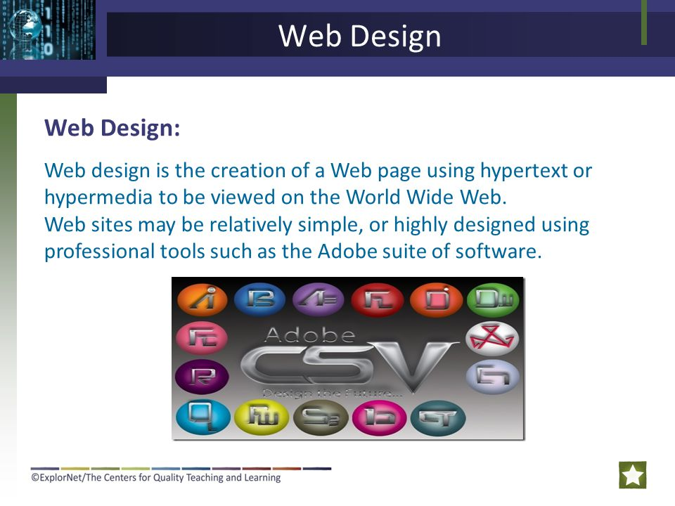Web Design Web Design: Web design is the creation of a Web page using hypertext or hypermedia to be viewed on the World Wide Web.