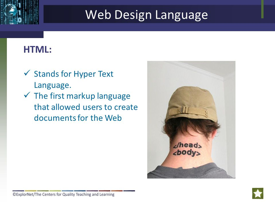Web Design Language HTML: Stands for Hyper Text Language.