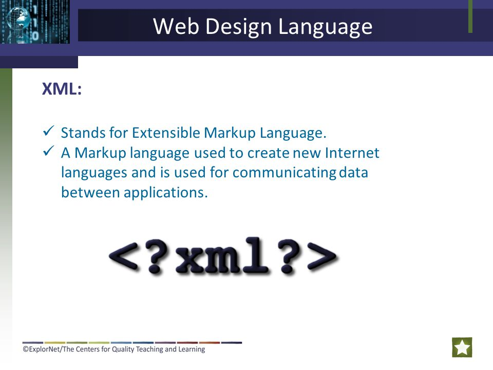 Web Design Language XML: Stands for Extensible Markup Language.