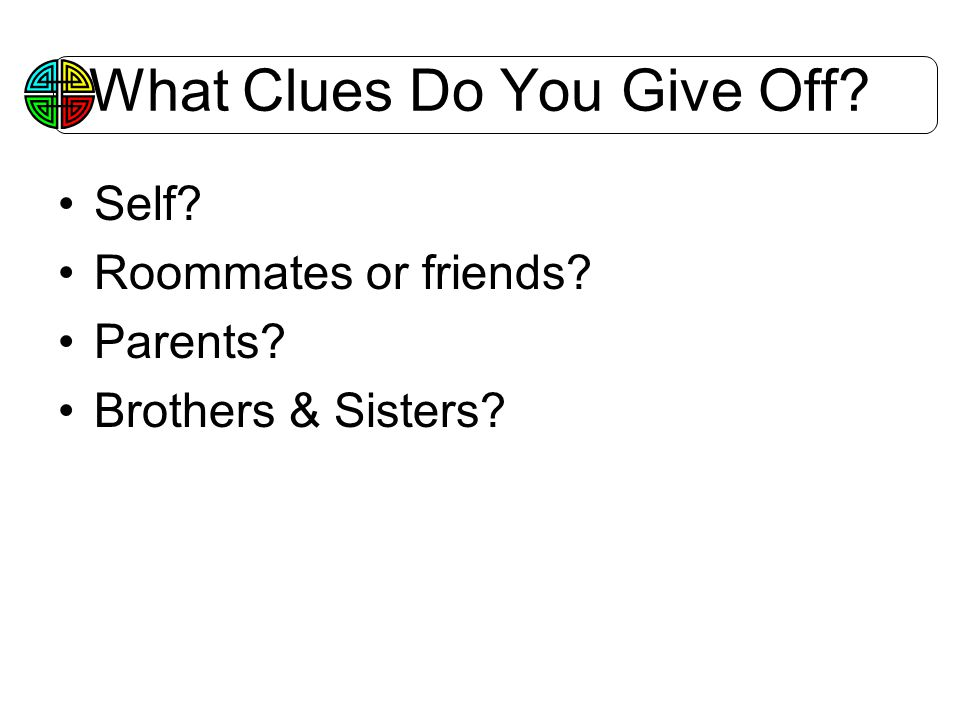 What Clues Do You Give Off