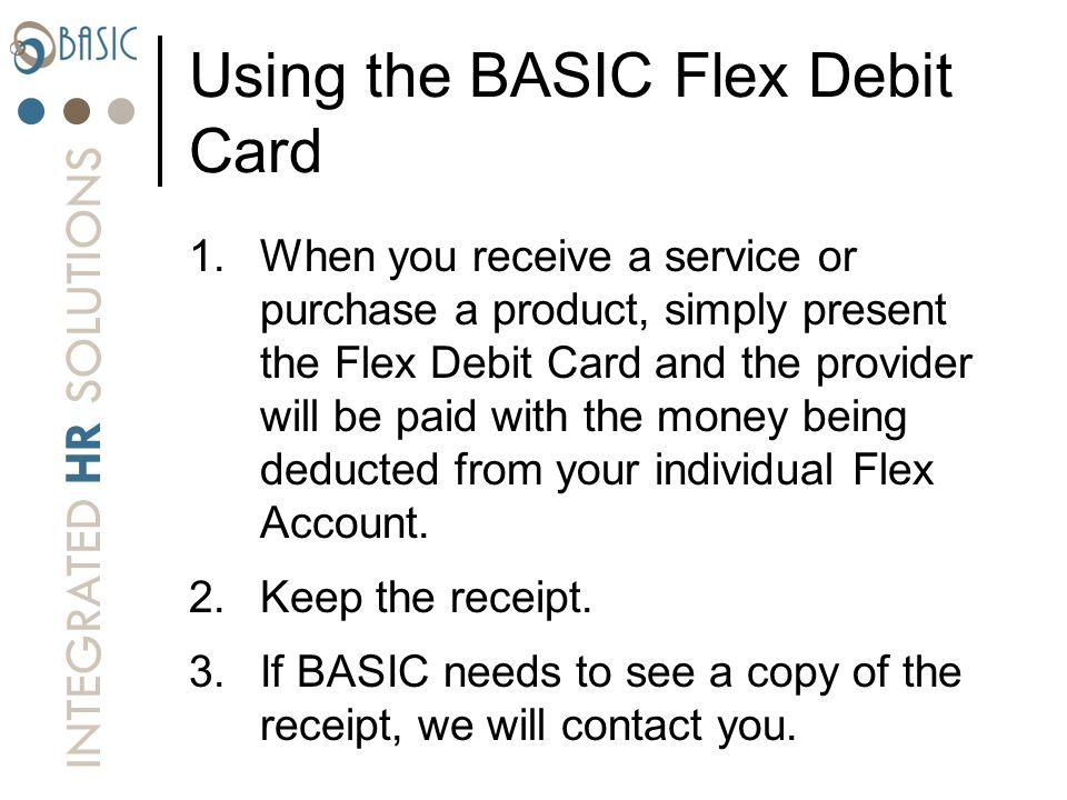Using the BASIC Flex Debit Card