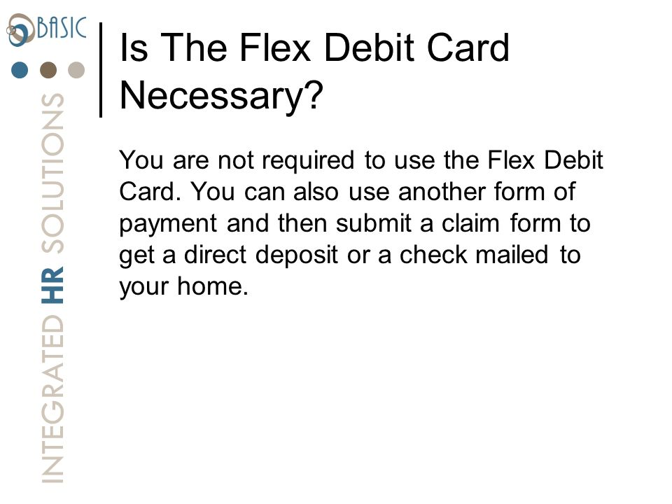 Is The Flex Debit Card Necessary