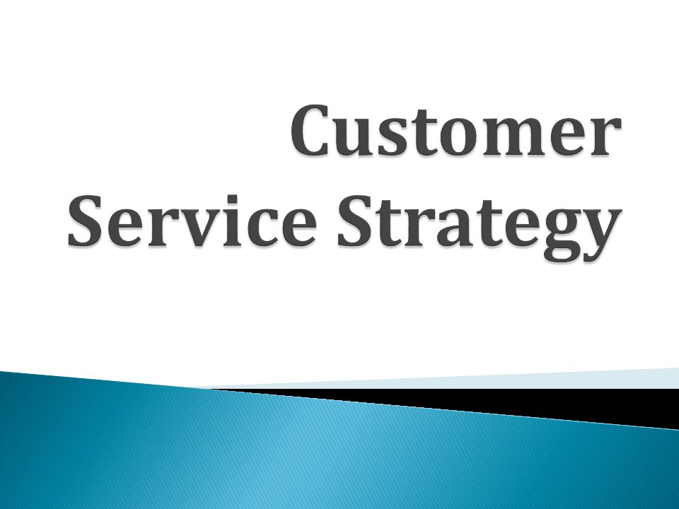 customer service strategy Our customer service strategy is a demonstration  of our commitment to our customers we aim to deliver a consistently good service whenever our customers.