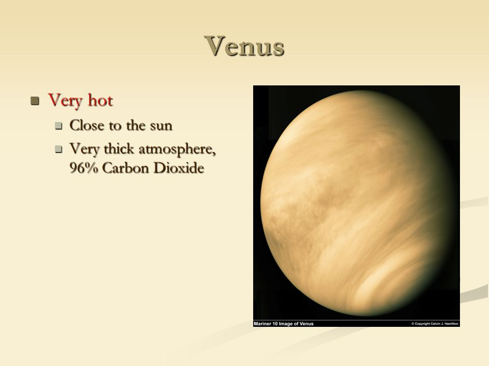 Venus Very hot Close to the sun