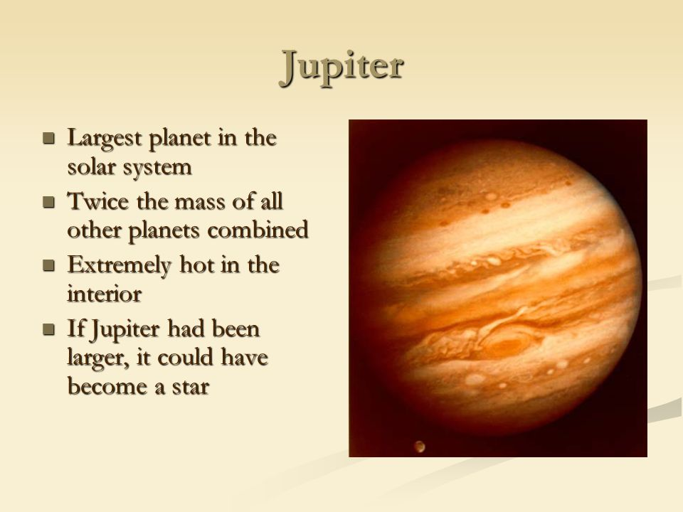Jupiter Largest planet in the solar system
