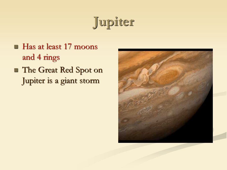 Jupiter Has at least 17 moons and 4 rings