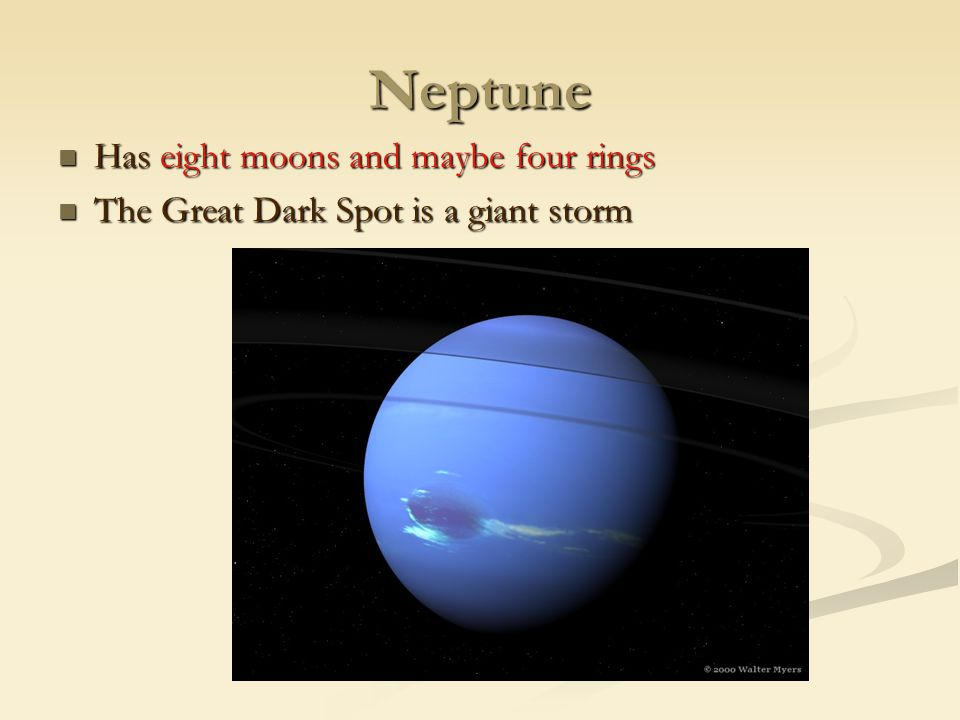 Neptune Has eight moons and maybe four rings