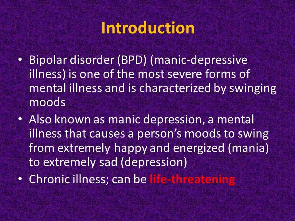 bipolar disorder and depression i introduction Manic and depressive symptoms of bipolar disorder bipolar disorder or manic depression is characterized  disorder introduction: what is bipolar.
