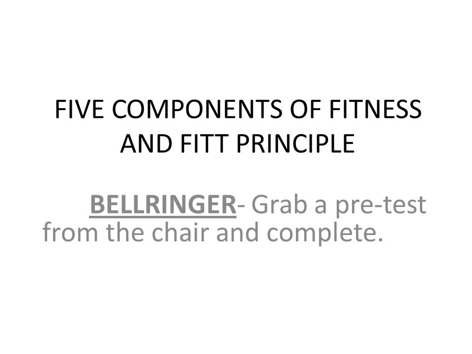 Five Components Of Fitness And Fitt Principle Ppt Video Online