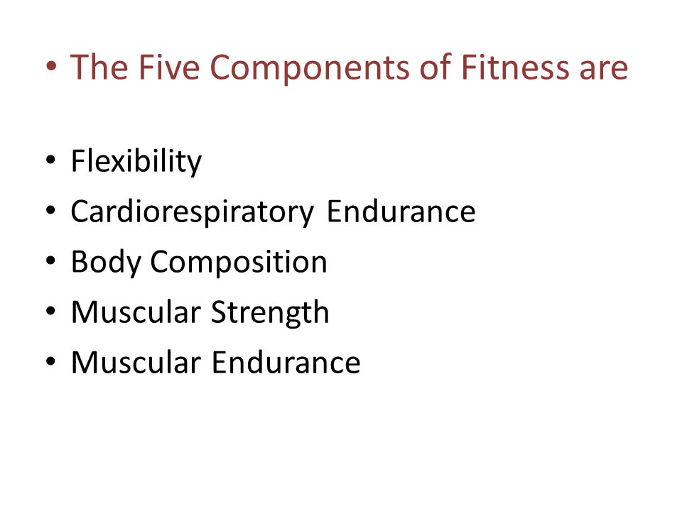The Five Components of Fitness are