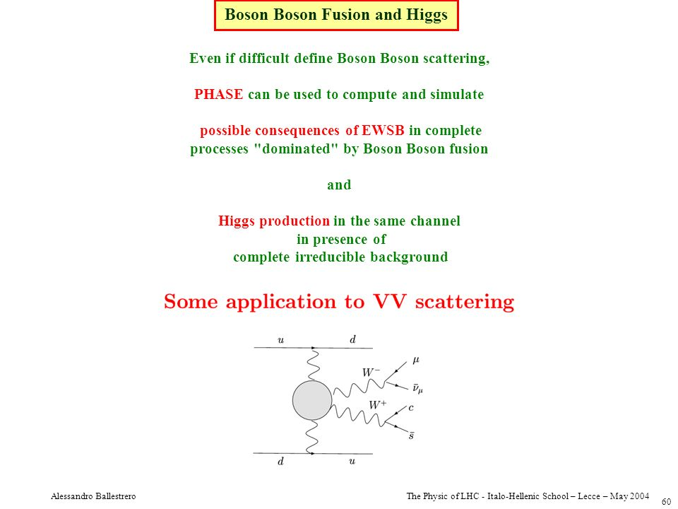 Boson Boson Fusion and Higgs