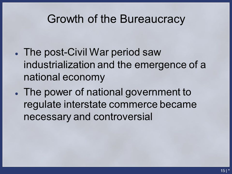bureaucracy and industrialization The original bureaucracy of the federal government consisted only of employees from three small departments state, treasury, and war the executive branch employs today almost three million people.
