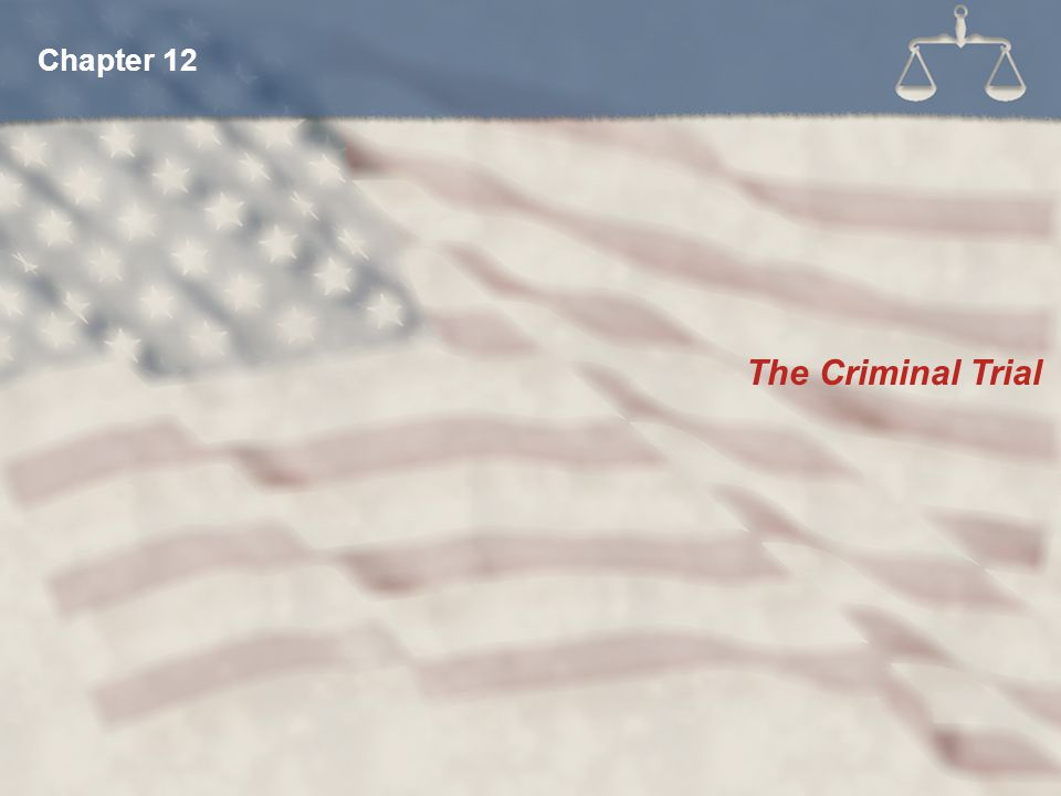 Chapter 12 The Criminal Trial