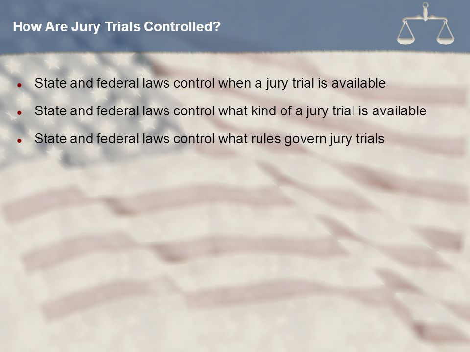 How Are Jury Trials Controlled