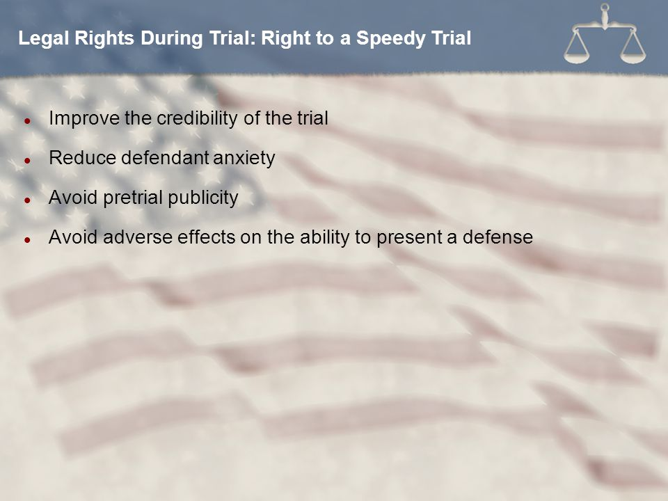 Legal Rights During Trial: Right to a Speedy Trial