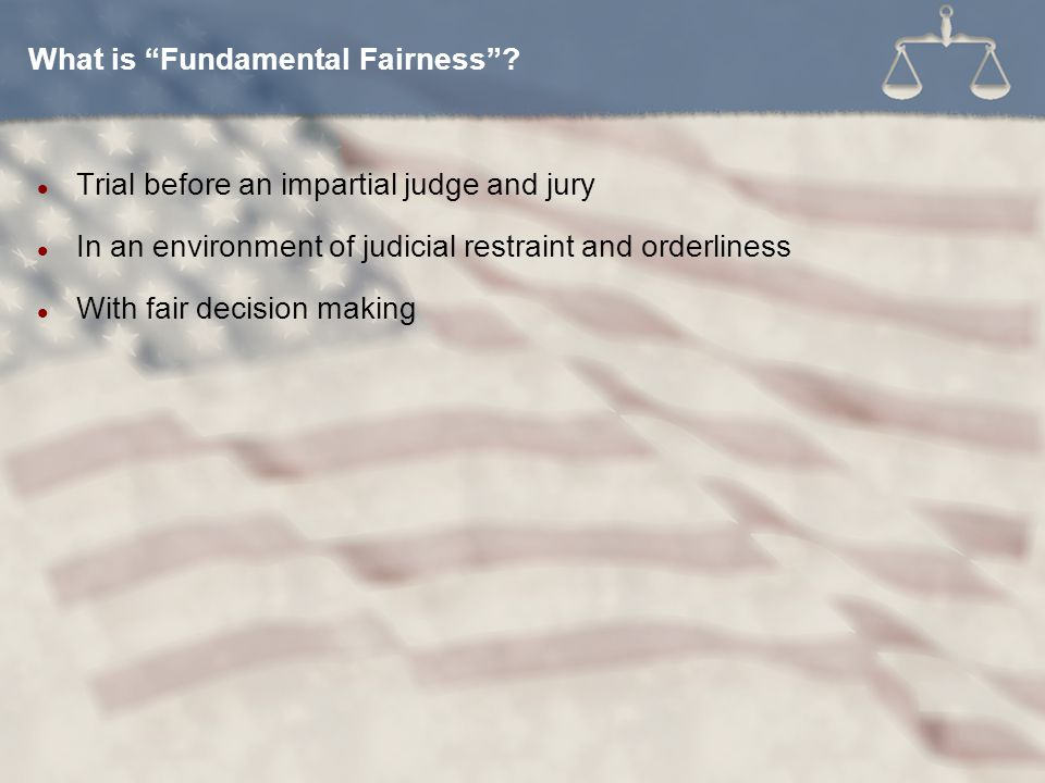 What is Fundamental Fairness