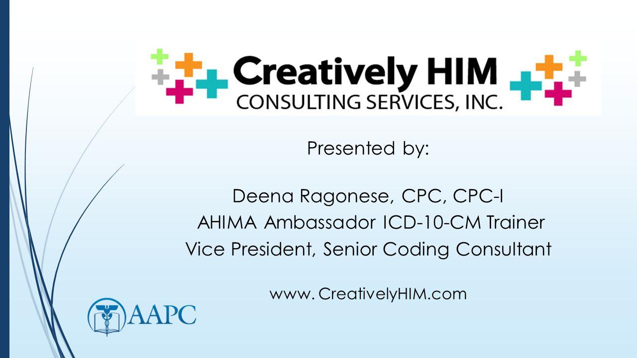 100 tips for icd 10 pcs coding - Deena Ragonese Cpc Cpc I Ahima Ambassador Icd 10 Cm Trainer