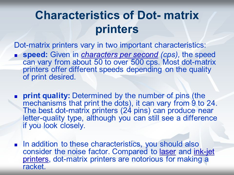 Characteristics of Dot- matrix printers