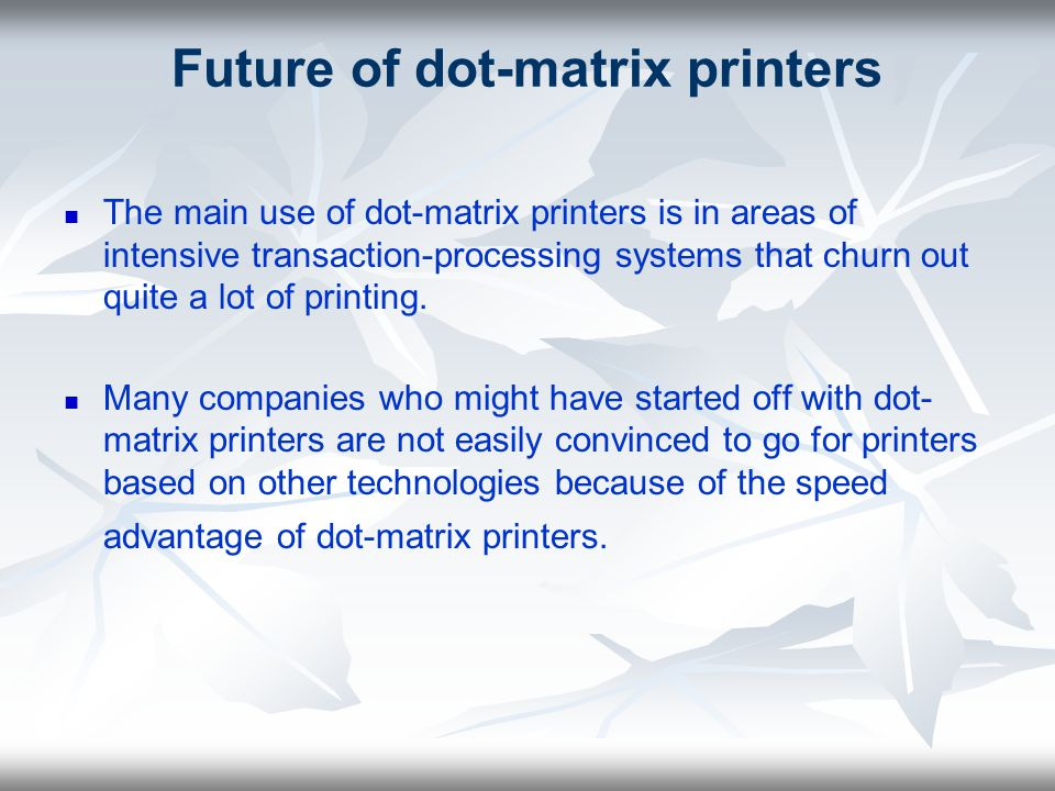 Future of dot-matrix printers