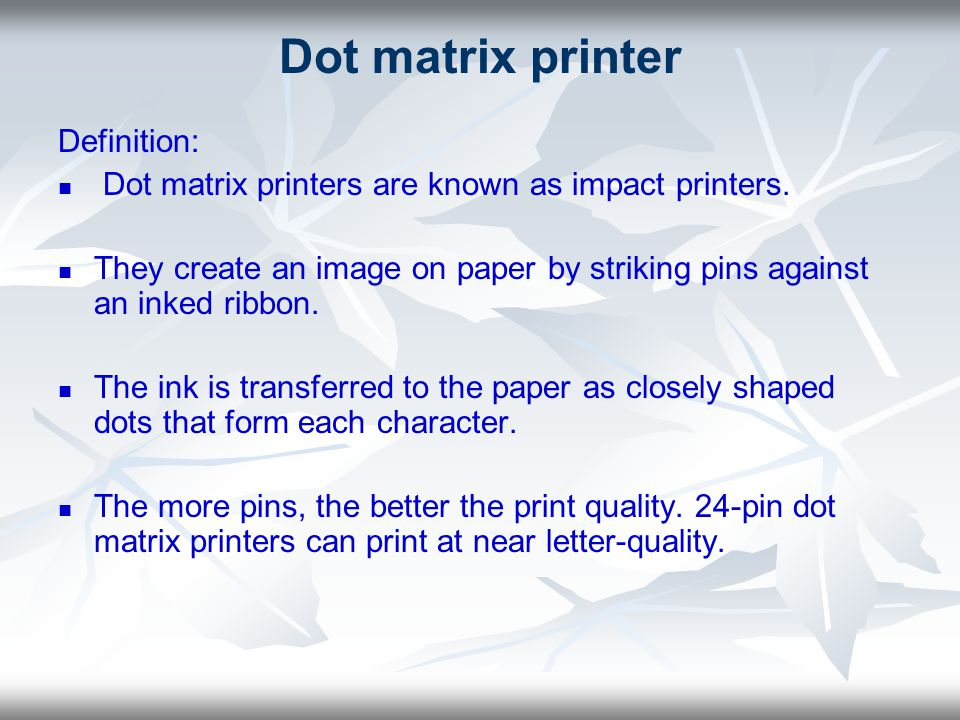 Dot matrix printer Definition: