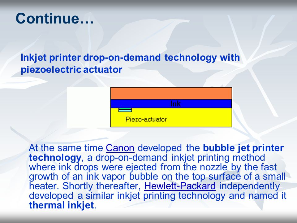 Continue… Inkjet printer drop-on-demand technology with
