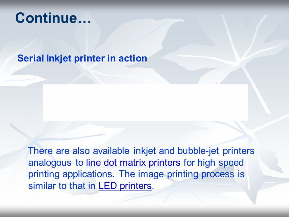 Continue… Serial Inkjet printer in action