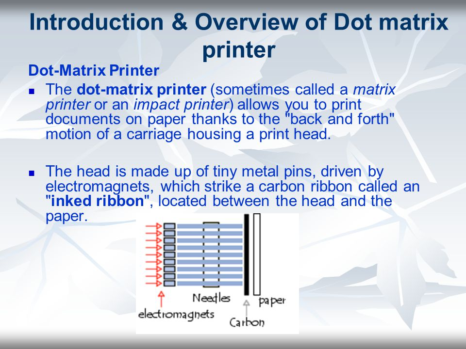 Introduction & Overview of Dot matrix printer