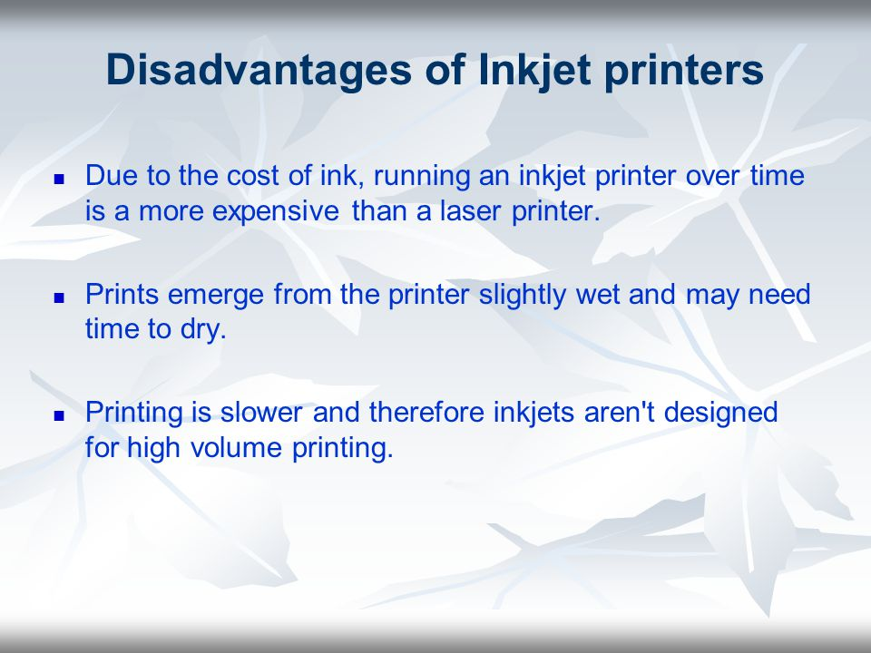 Disadvantages of Inkjet printers