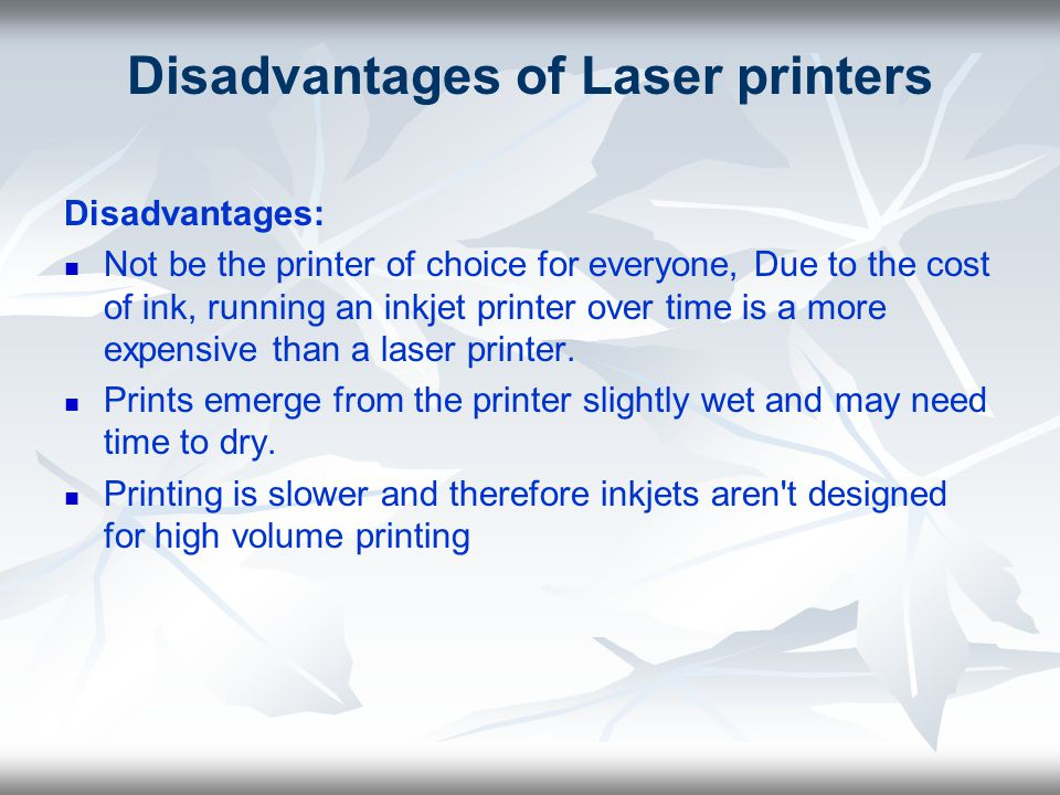 Disadvantages of Laser printers