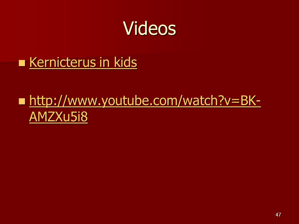 Videos Kernicterus in kids   v=BK-AMZXu5i8