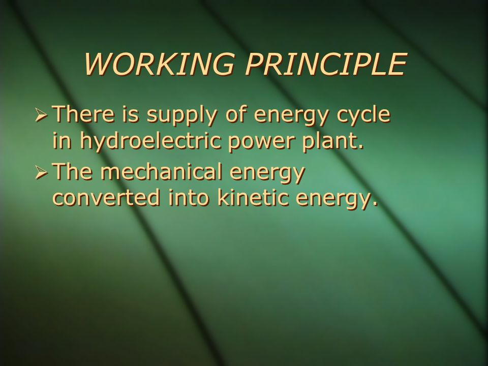 WORKING PRINCIPLE There is supply of energy cycle in hydroelectric power plant.