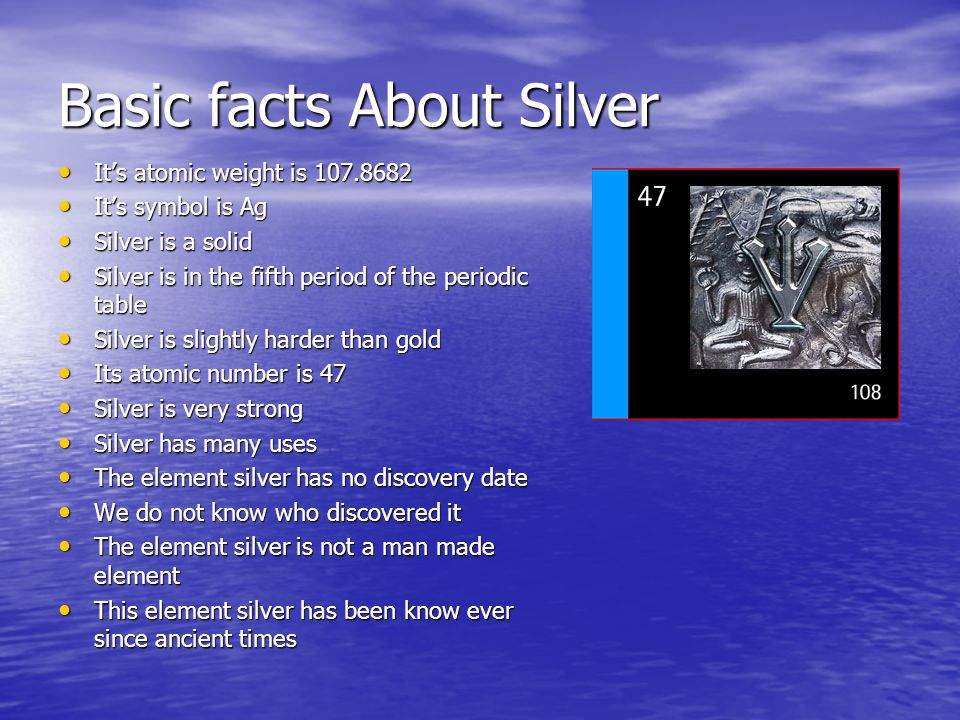 The element silver by kyleen overstreet ppt download basic facts about silver urtaz Choice Image