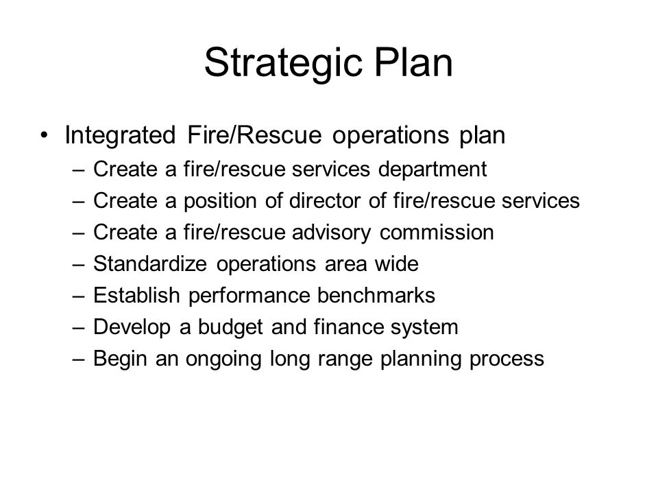 Strategic Plan Integrated Fire/Rescue operations plan