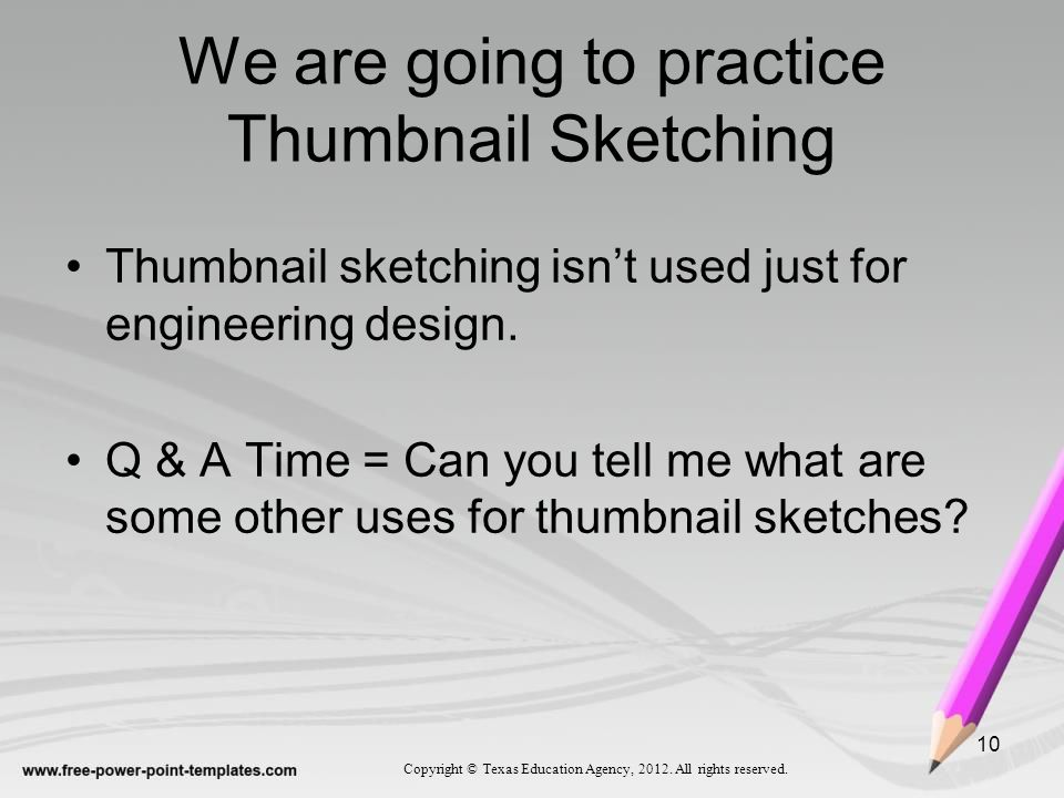 We are going to practice Thumbnail Sketching