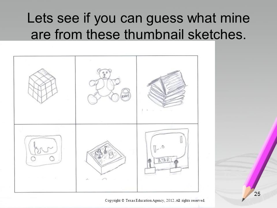 Lets see if you can guess what mine are from these thumbnail sketches.