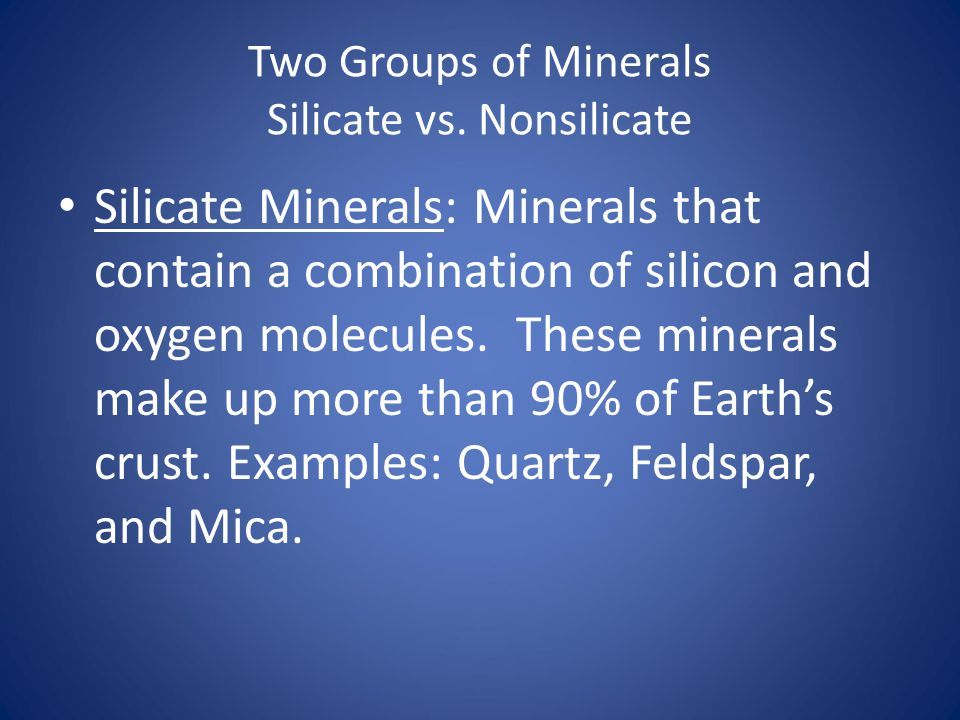 Two Groups of Minerals Silicate vs. Nonsilicate