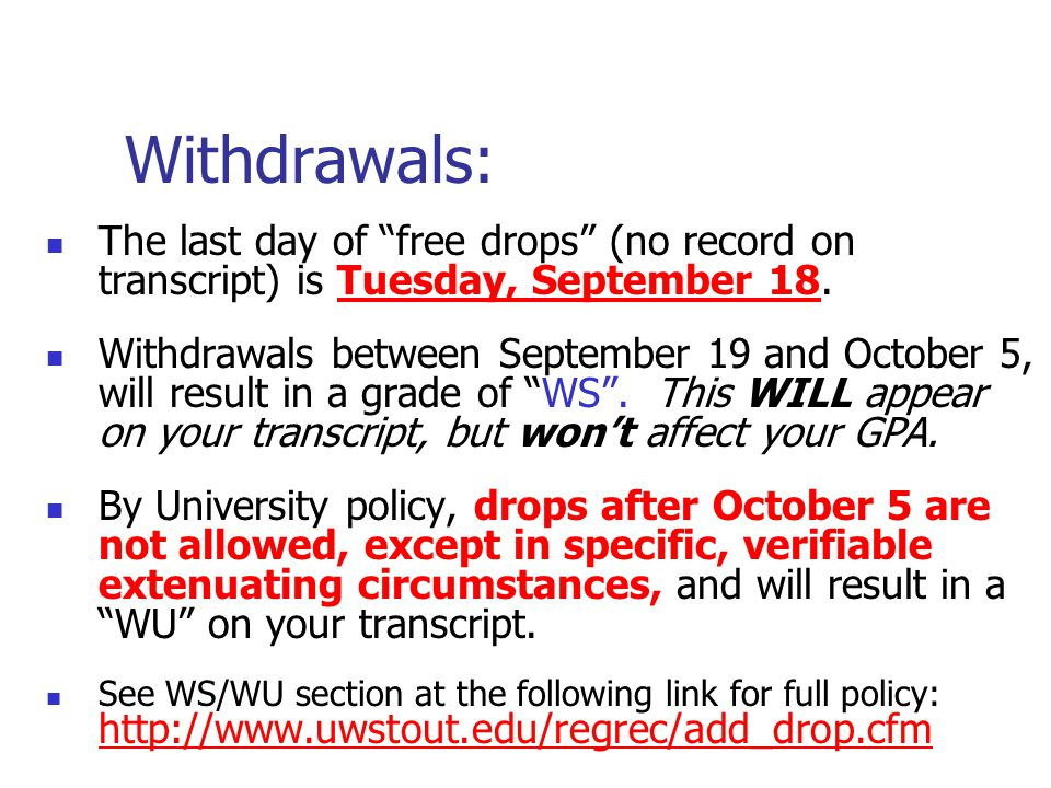 Withdrawals: The last day of free drops (no record on transcript) is Tuesday, September 18.