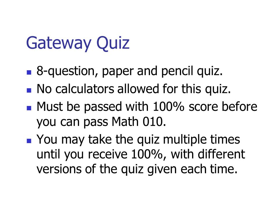 Gateway Quiz 8-question, paper and pencil quiz.